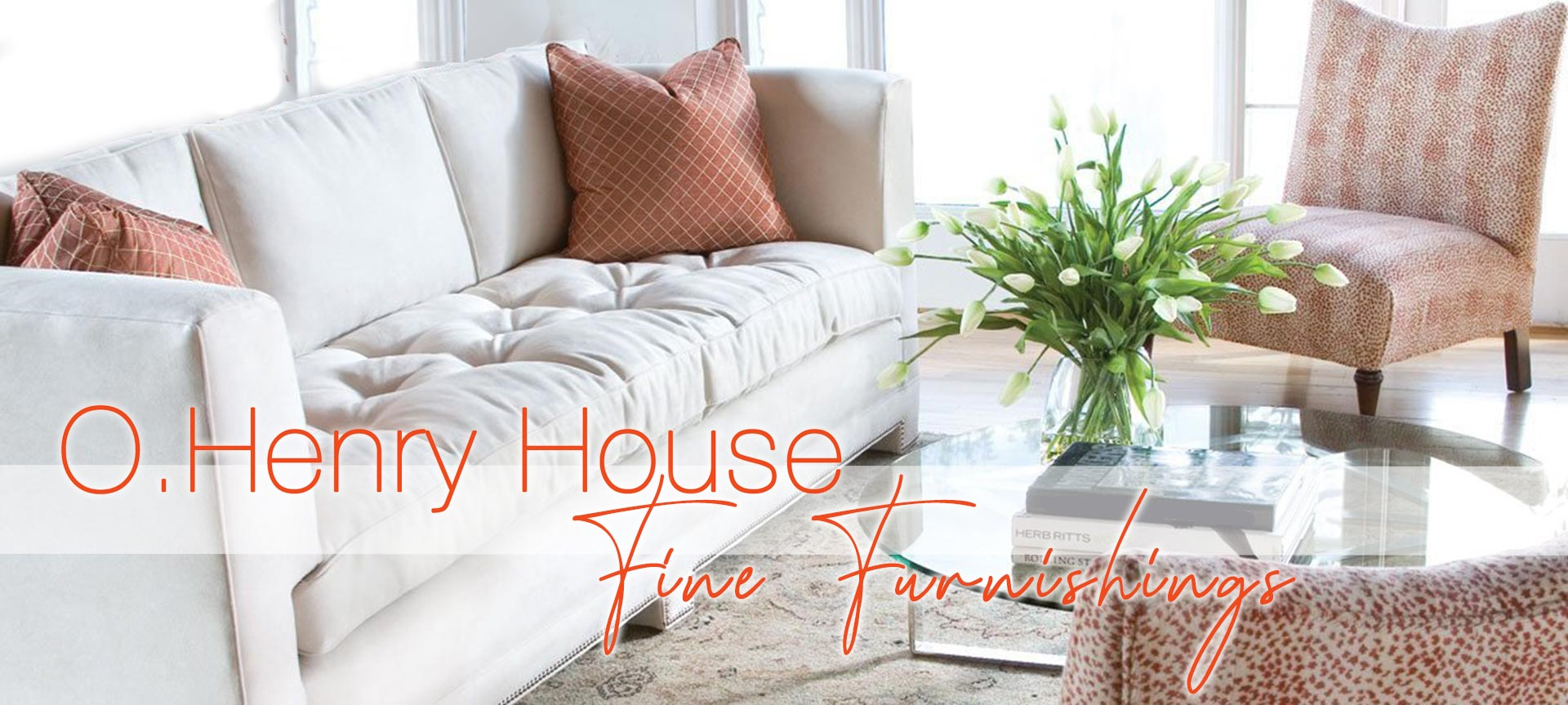 O Henry House Luxury Furniture Collection